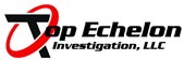 Top Echelon Investigation, LLC