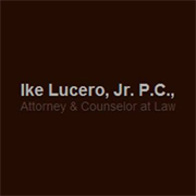 Ike Lucero, Jr. P.C., Attorney & Counselor at Law