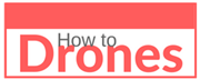 How to Drones