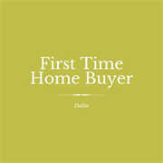 First Time Home Buyer Dallas Texas