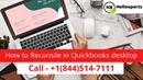 call - 8445147111 for Reconsile in Quickbooks desktop